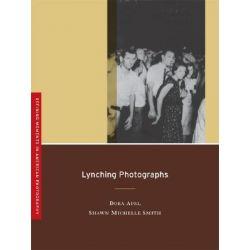 Lynching Photographs by Dora Apel, 9780520253322.