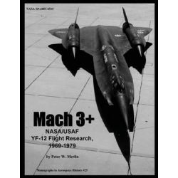 Mach 3+, NASA/USAF Yf-12 Flight Research, 1969-1979 by National Aeronautics and Administration, 9781493785414.