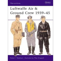 Luftwaffe Air and Ground Crew 1939-1945, Men-At-Arms (Osprey) by Robert Stedman, 9781841764047.