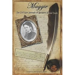 Maggie, The Civil War Journals of Maggie N. Vaulx by Ross E Hudgins, 9781935271765.