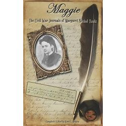 Maggie, The Civil War Journals of Maggie N. Vaulx by Ross E Hudgins, 9781935271772.