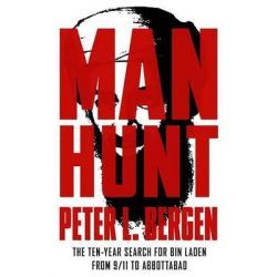 Manhunt, The Ten-Year Search for Bin Laden from 9/11 to Abbottabad by Peter L Bergen, 9780307955579.