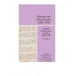 Manuscript Miscellanies 1450-1700, English Manuscript Studies 1100-1700, Volume 16 by Richard Beadle, 9780712358279.