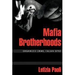 Mafia Brotherhoods, Organized Crime, Italian Style by Letizia Paoli, 9780195375268.