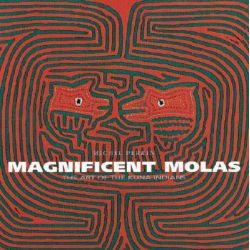 Magnificent Molas, The Art of the Kunas Indians by Michel Perrin, 9782080136749.