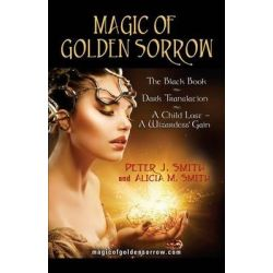 Magic of Golden Sorrow by Peter A. Soderbergh, 9781621419518.