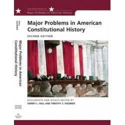 Major Problems in American Constitutional History, Documents and Essays by Kermit L. Hall, 9780618543335.
