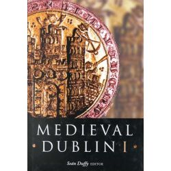 Medieval Dublin, Proceedings of the Friends of Medieval Dublin Symposium 1999 Pt. 1 by Sean Duffy, 9781851825370.