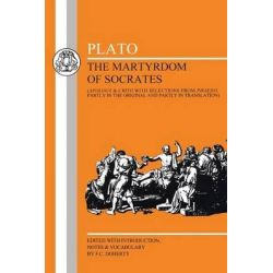 Martyrdom of Socrates, Martyrdom of Socrates (Apology, Crito and Phaedo Selections) by Plato, 9780906515969.