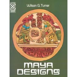 Maya Designs, Dover Pictorial Archives by Wilson G. Turner, 9780486240473.