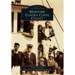 Maritime Contra Costa County by Carol A Jensen, 9780738599939.