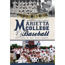 Marietta College Baseball, The Story of the 'Etta Express by Gary Caruso, 9781609494643.