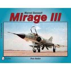 Marcel Dassault Mirage III by Pere Redon, 9780764343704.