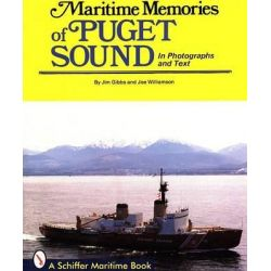 Maritime Memories of Puget Sound by J. Gibbs, 9780887400445.
