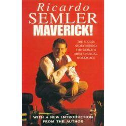 Maverick!, The Success Story Behind the World's Most Unusual Workshop by Ricardo Semler, 9780712678865.