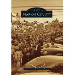 Marion County by Marion County Historical Society, 9780738591933.