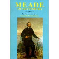 Meade of Gettysburg by Freeman Cleaves, 9780806122984.