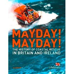 Mayday! Mayday!, The History of Sea Rescue Around Britain's Coastal Waters by Karen Farrington, 9780007443383.
