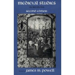 Medieval Studies, An Introduction by James M. Powell, 9780815625568.