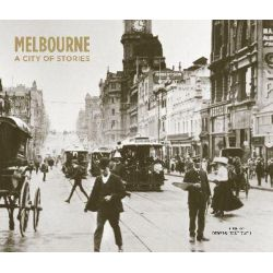 Melbourne, A City of Stories by Victoria Museum, 9780980381375.