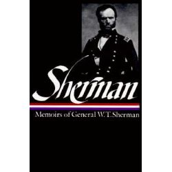 Memoirs, Memoirs of General W. T. Sherman by William Sherman, 9780940450653.