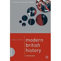 Mastering Modern British History, Palgrave Mastering by Norman Lowe, 9780230205567.