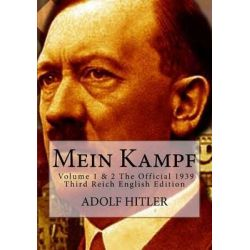 Mein Kampf, Volume 1 & 2 the Official 1939 Third Reich English Edition by Adolf Hitler, 9781493542819.