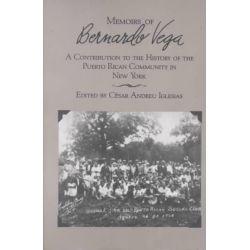 Memoirs of Bernardo Vega by Bernardo Vega, 9780853456568.