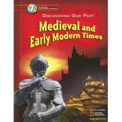 Medieval and Early Modern Times, Discovering Our Past by Jackson J Spielvogel, 9780078688768.