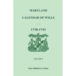 Maryland Calendar of Wills, Volume 8, 1738-1743 by Jane Baldwin Cotton, 9780940907119.
