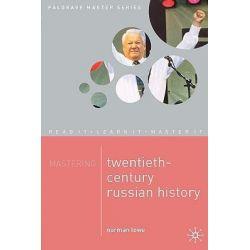 Mastering Twentieth Century Russian History, Mastering by Norman Lowe, 9780333963074.
