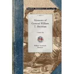 Memoirs of General William T. Sherman by William Tecumseh Sherman, 9781429016247.