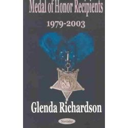 Medal of Honor Recipients, 1979-2003, 1979-2003 by Glenda Richardson, 9781590338094.