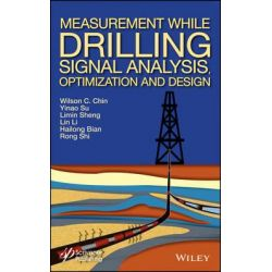 Measurement While Drilling (MWD) Signal Analysis, Optimization and Design by Wilson C. Chin, 9781118831687.