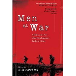 Men at War, A Soldier's-Eye View of the Most Important Battles in History by Bill Fawcett, 9780425230138.
