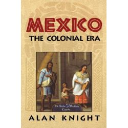 Mexico, Volume 2, The Colonial Era: Colonial Era v. 2 by Alan Knight, 9780521814751.