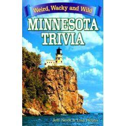 Minnesota Trivia, Weird, Wacky and Wild by Jeff Neidt, 9781897278338.