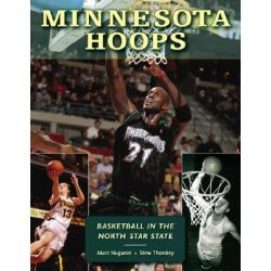 Minnesota Hoops, Basketball in the North Star State by Marc Hugunin, 9780873515740.