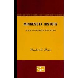 Minnesota History, A Guide to Reading and Study by Theodore C Blegen, 9780816660780.