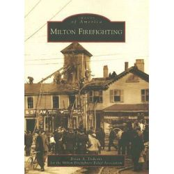Milton Firefighting by Brian A Doherty, 9780738549880.
