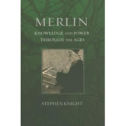 Merlin, Knowledge and Power Through the Ages by Stephen Knight, 9780801443657.