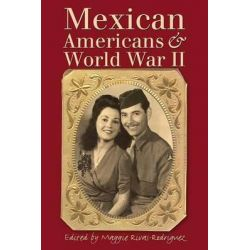 Mexican Americans and World War II by Maggie Rivas-Rodriguez, 9780292706811.