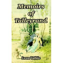 Memoirs of Talleyrand by Leon Vallee, 9781410214119.
