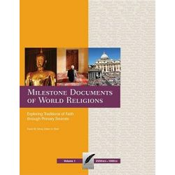 Milestone Documents of World Religions, Exploring Traditions of Faith through Primary Sources by David M. Fahey, 9780979775888.