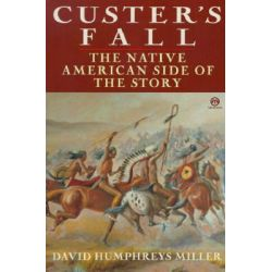 Miller David H, Custer'S Fall by David Humphreys Miller, 9780452010956.