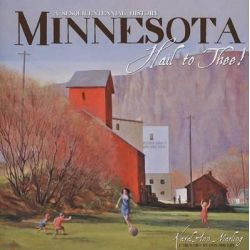 Minnesota Hail to Thee, A Sesquicentennial History by Karal Ann Marling, 9781890434786.