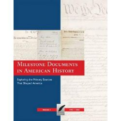 Milestone Documents in American History, Exploring the Primary Sources That Shaped America by Paul Finkelman, 9780979775802.