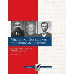 Milestone Documents of American Leaders-Volume 4, Exploring the Primary Sources of Notable Americans by University Paul Finkelman, 9781935306030.