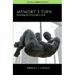 Memory's Turn, Reckoning with Dictatorship in Brazil by Rebecca J. Atencio, 9780299297244.