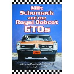 Milt Schornack and the Royal Bobcat GTOs by Keith J. MacDonald, 9780786423873.